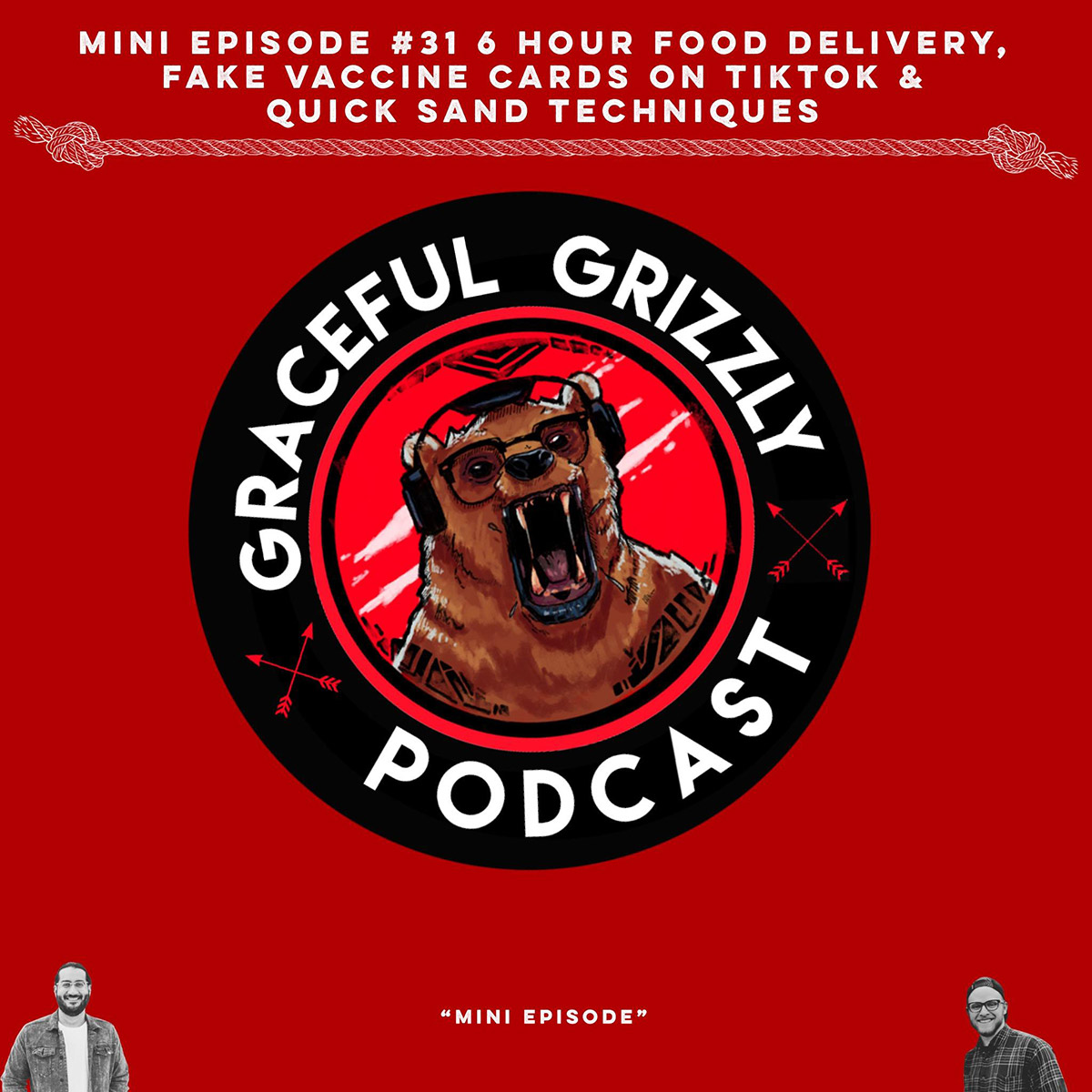Graceful Grizzly Podcast - Episode 31 - Six Hour Food Delivery, Fake Vaccine Cards on TikTok & Quick Sand Techniques